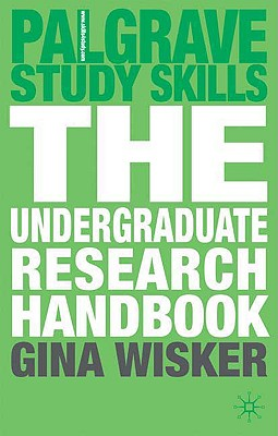 The Undergraduate Research Handbook By Wisker, Gina