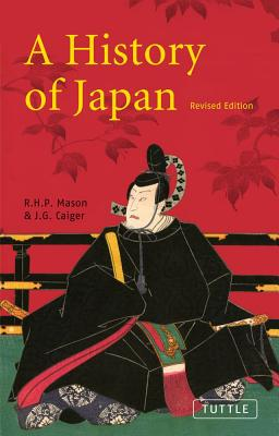 A History of Japan By Mason, R. H. P./ Caiger, J. G.